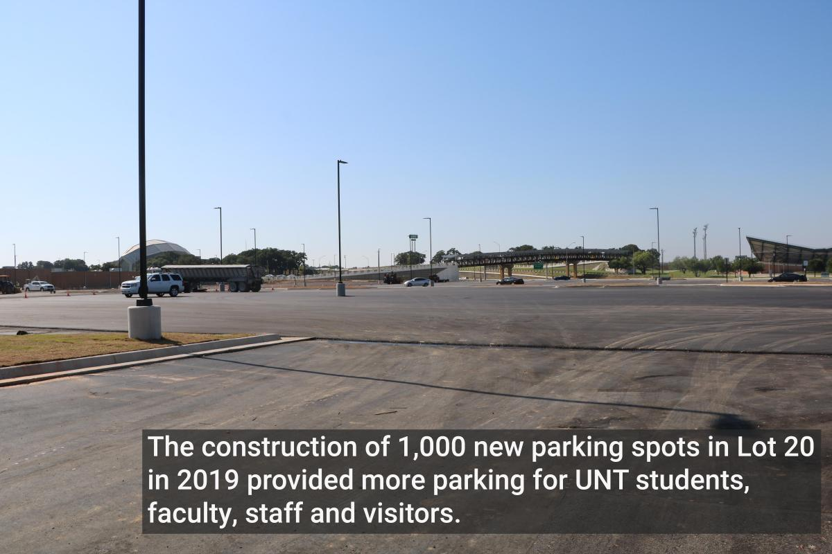 The construction of 1,000 new parking spots in Lot 20 in 2019 provided more parking for UNT students, faculty, staff and visitors.