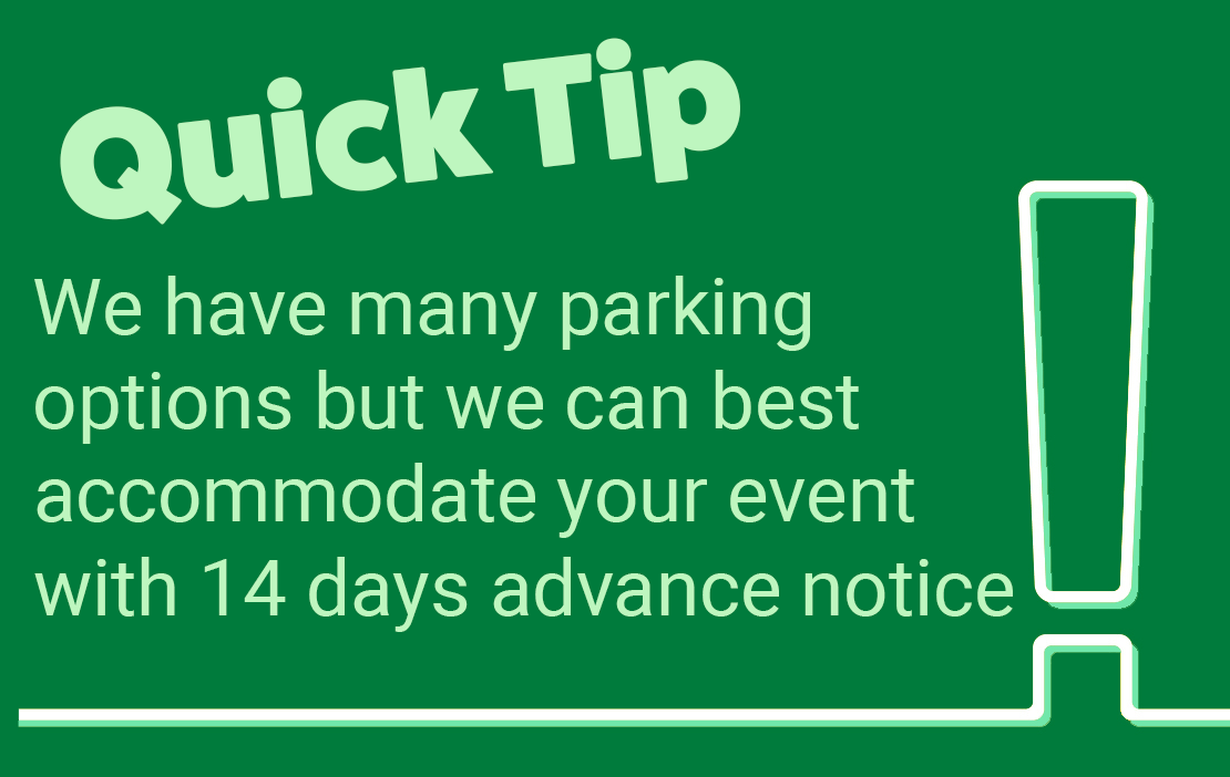 One quick tips is to give our department 14 days advance notice of your event.